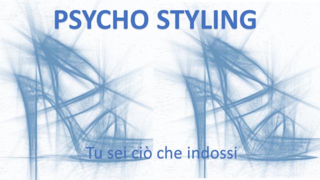 Psycho Styling: tu sei ciò che indossi