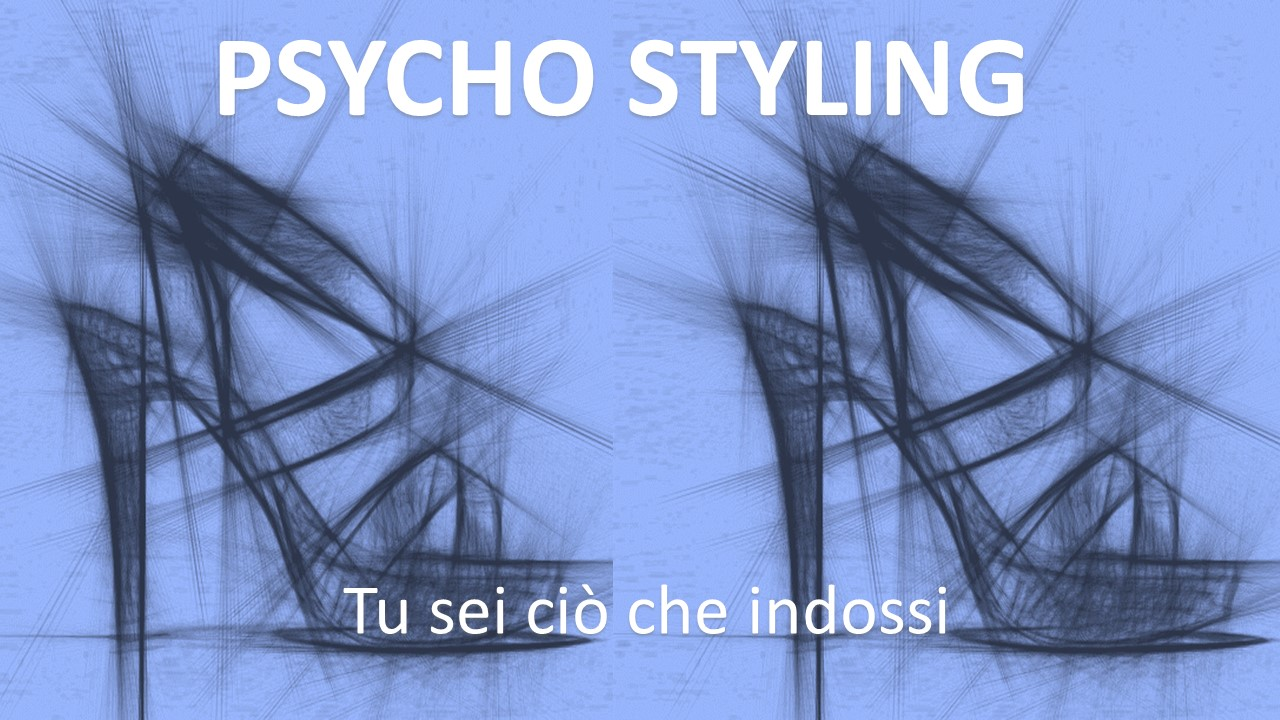 Psycho Styling: da apparire a essere